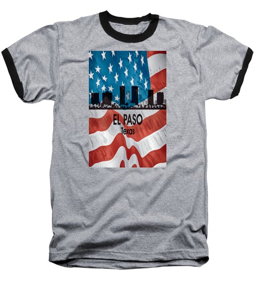 El Paso Tx American Flag Vertical Baseball T-Shirt by Angelina Vick