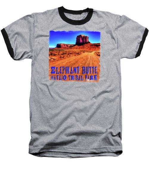 Elephant Butte Monument Valley Navajo Tribal Park Baseball T-Shirt