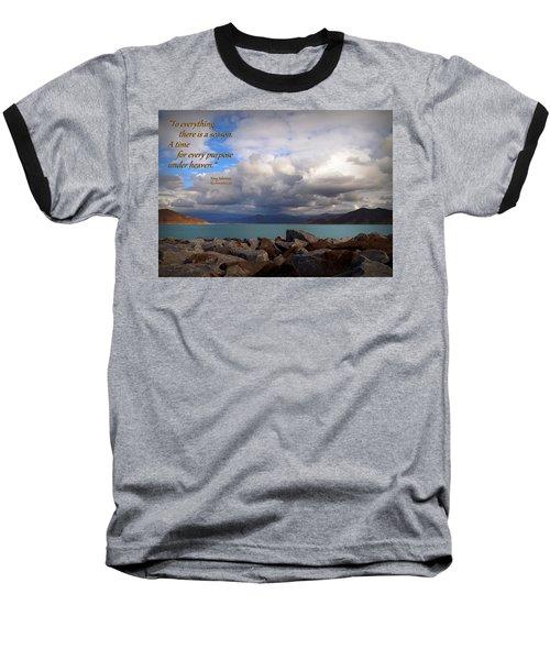 Everything Has Its Time - Ecclesiastes Baseball T-Shirt