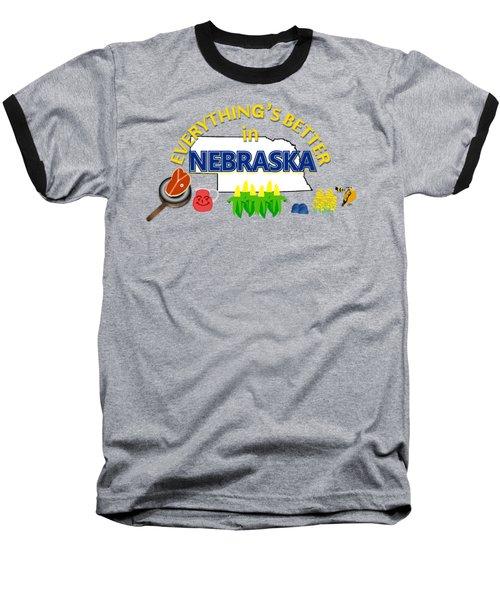 Everything's Better In Nebraska Baseball T-Shirt