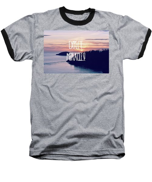 Baseball T-Shirt featuring the photograph Expect Miracles by Robin Dickinson