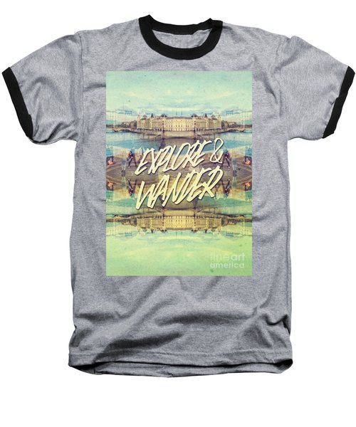 Explore And Wander Seine River Louvre Paris France Baseball T-Shirt