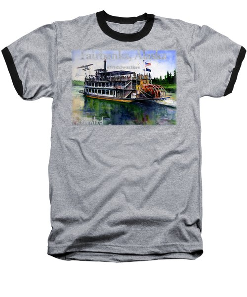 Fairbanks Paddle Wheel Shirt Baseball T-Shirt