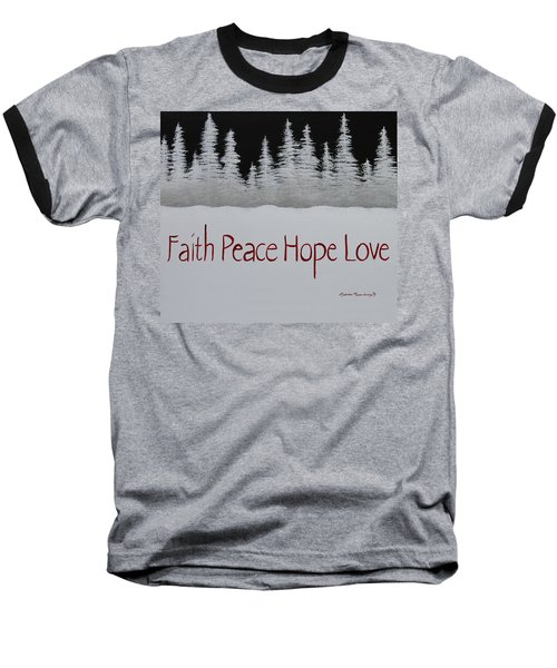 Faith, Peace, Hope, Love Baseball T-Shirt