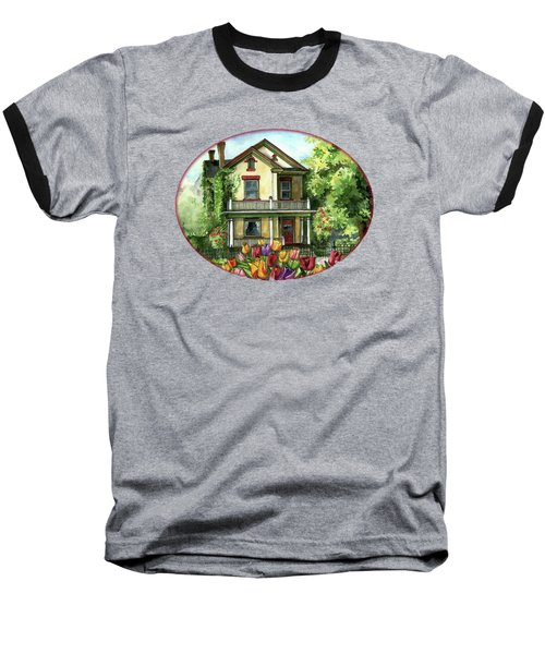 Farmhouse With Spring Tulips Baseball T-Shirt