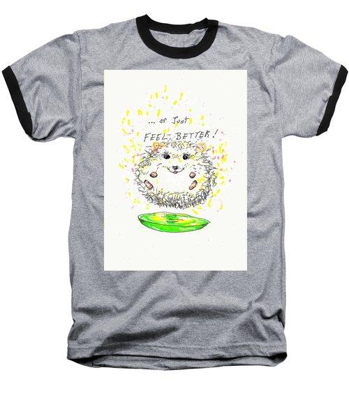 Feel Better Baseball T-Shirt by Denise Fulmer