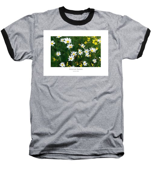 Field Of Daisies Baseball T-Shirt