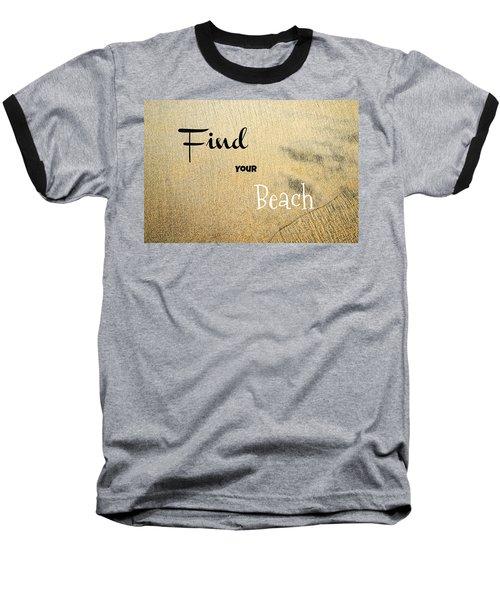 Find Your Beach Baseball T-Shirt
