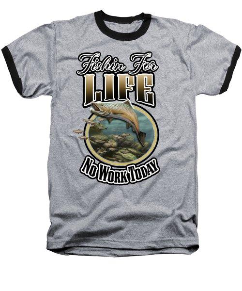 Fishin For Life Baseball T-Shirt