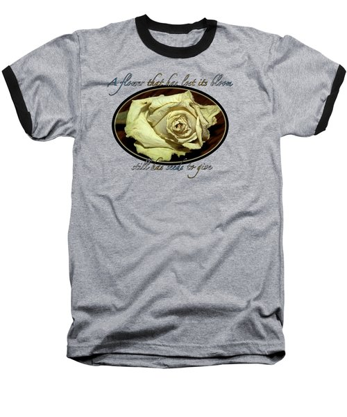 Baseball T-Shirt featuring the photograph Flower Wisdom by Phyllis Denton