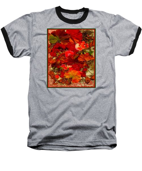Baseball T-Shirt featuring the mixed media Flowers For You by Ray Tapajna