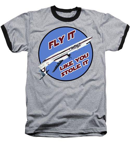 Fly It Like You Stole It Baseball T-Shirt