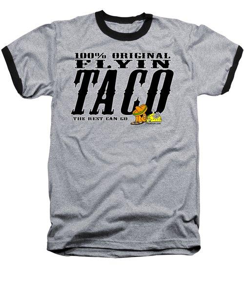 Flyin Taco 005 Baseball T-Shirt