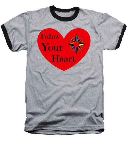 Follow Your Heart 2016 Baseball T-Shirt by Padre Art