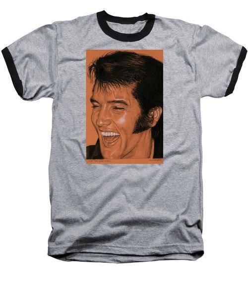 For The Good Times Baseball T-Shirt