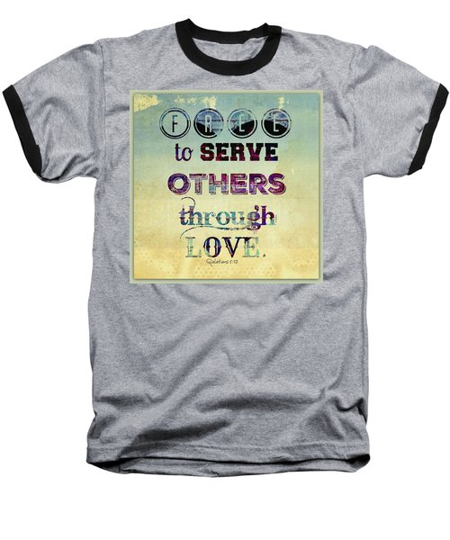 Free To Serve Baseball T-Shirt