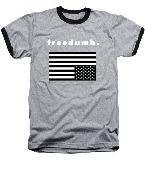 Freedumb Baseball T-Shirt