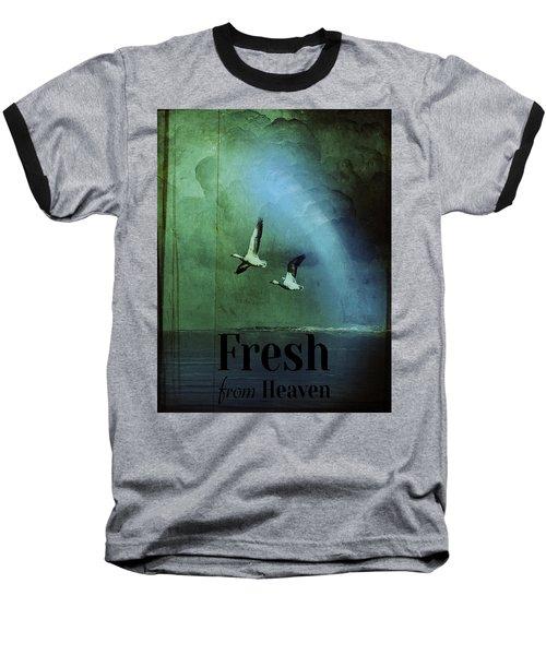 Fresh From Heaven Baseball T-Shirt