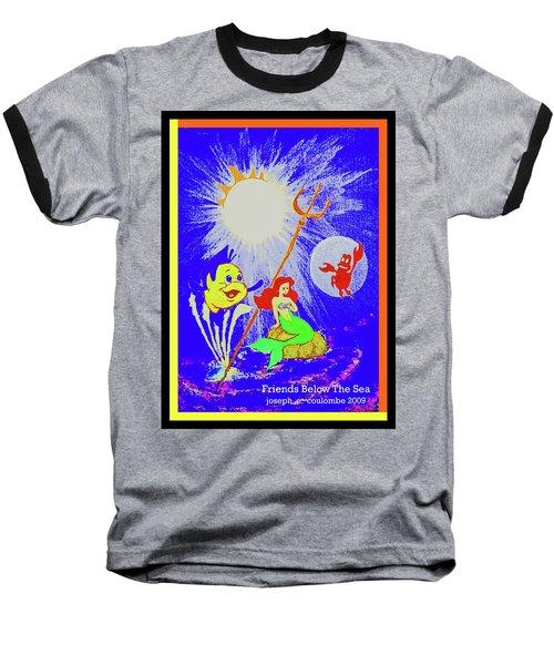 Friends Below The Sea Baseball T-Shirt