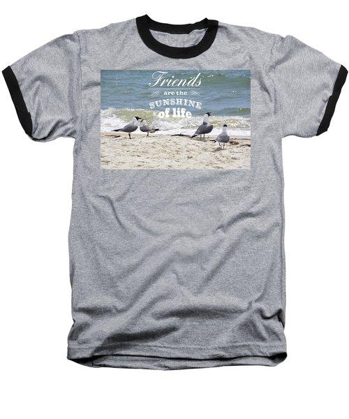 Friends In Life Baseball T-Shirt