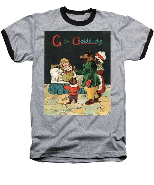 G For Goldilocks Baseball T-Shirt