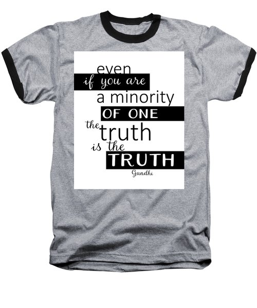 Gandhi Quote On Truth Baseball T-Shirt