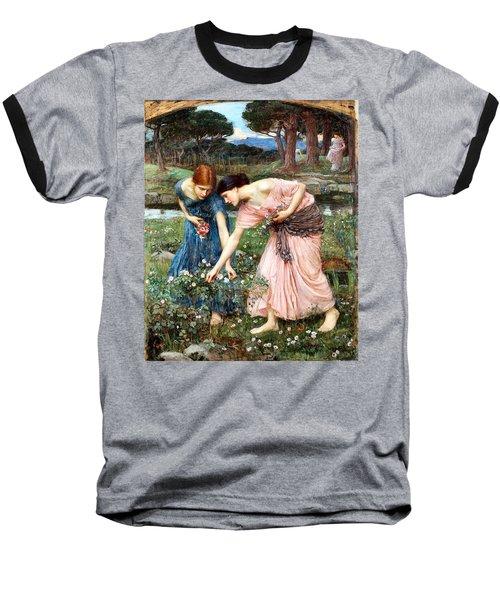 Gather Ye Rosebuds While Ye May Baseball T-Shirt