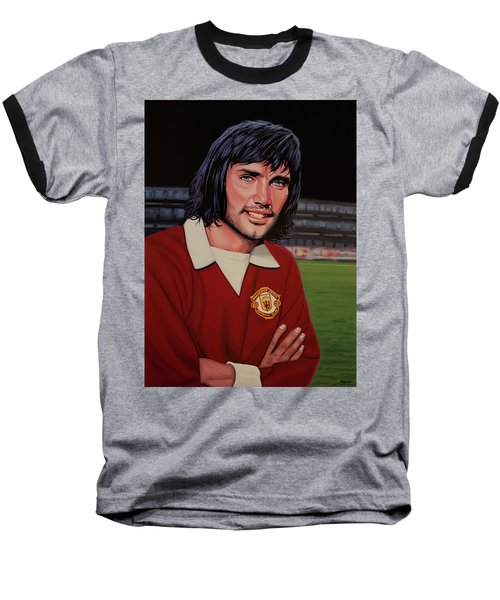 George Best Painting Baseball T-Shirt by Paul Meijering