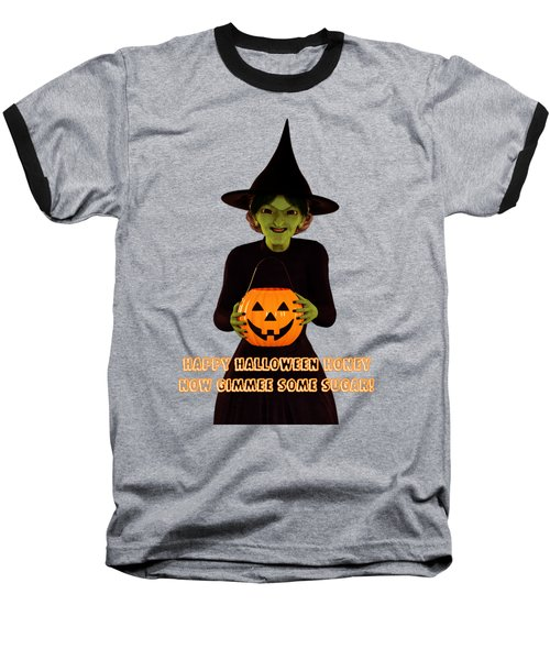 Baseball T-Shirt featuring the digital art Gimmee Some Sugar Witch by Methune Hively