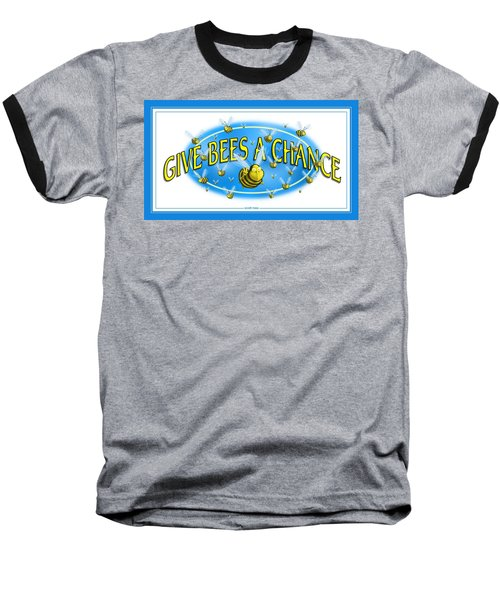 Give Bees A Chance Baseball T-Shirt