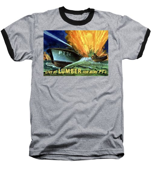 Give Us Lumber For More Pt's Baseball T-Shirt