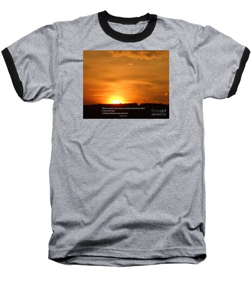 Baseball T-Shirt featuring the photograph Glory And Thanks  by Christina Verdgeline