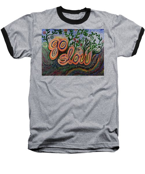 Go Slow Baseball T-Shirt