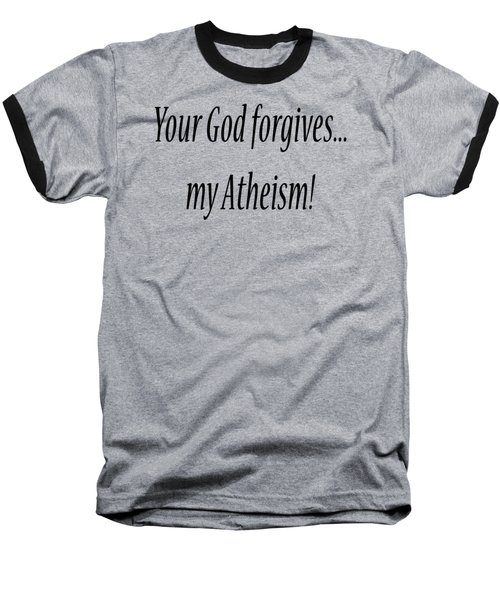 God Forgives Baseball T-Shirt