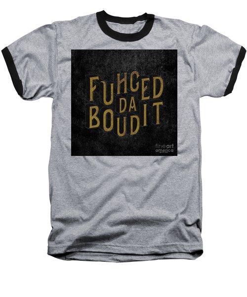 Baseball T-Shirt featuring the digital art Goldblack Fuhgeddaboudit by Megan Dirsa-DuBois