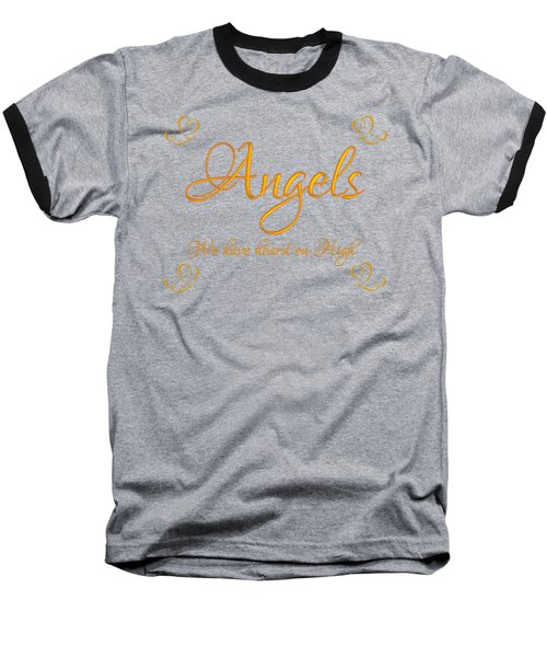 Baseball T-Shirt featuring the digital art Golden Angels We Have Heard On High With Hearts by Rose Santuci-Sofranko