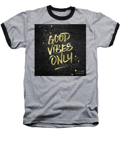 Good Vibes Only Gold Glitter Rough Black Grunge Baseball T-Shirt