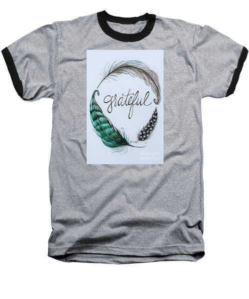 Grateful Baseball T-Shirt by Elizabeth Robinette Tyndall