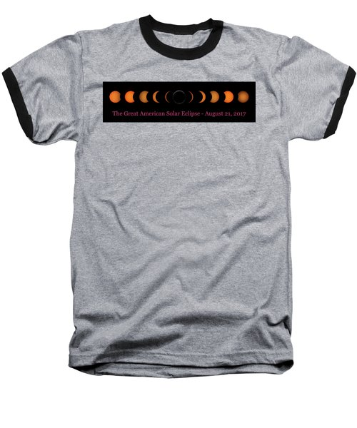 Great American Solar Eclipse Composite With Caption Baseball T-Shirt