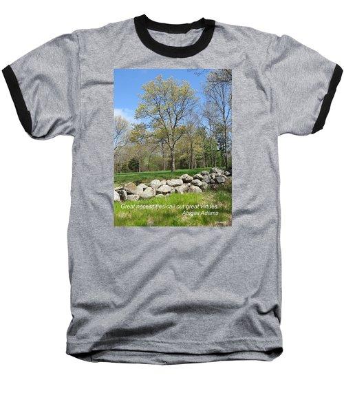 Great Necessities Call Out Great Virtues  Baseball T-Shirt by Deborah Dendler