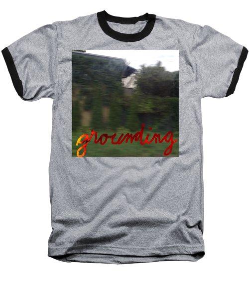 Grounding Baseball T-Shirt