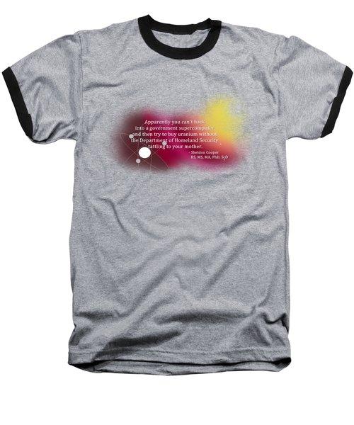 Hacking A Government Supercomputer Baseball T-Shirt