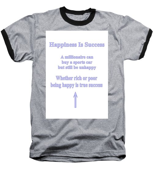 Happiness Is Success Baseball T-Shirt