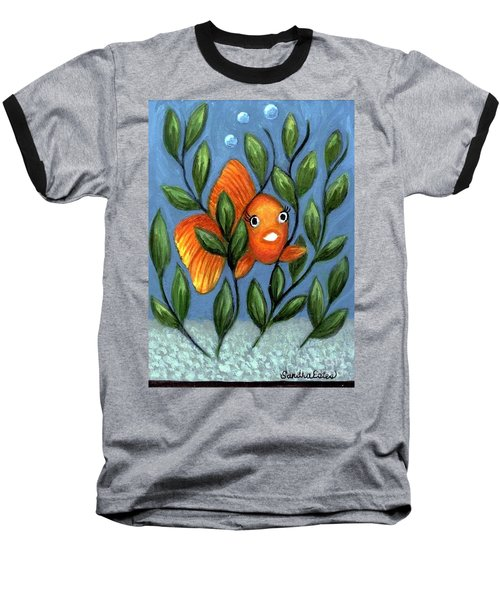Happy Goldfish Baseball T-Shirt by Sandra Estes