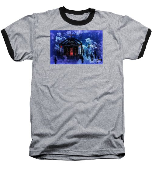 Baseball T-Shirt featuring the digital art Happy Holiday Little Chapel On The Hill by Sherri  Of Palm Springs