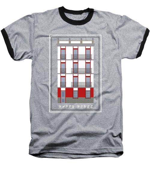 Happy House Baseball T-Shirt