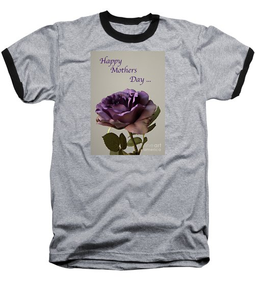 Happy Mothers Day No. 2 Baseball T-Shirt by Sherry Hallemeier