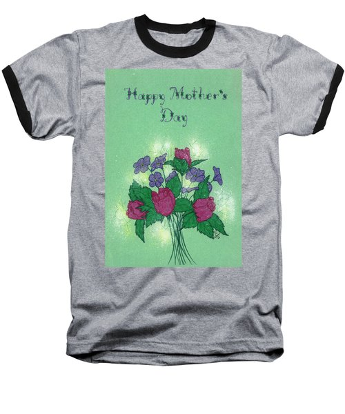 Happy Mother's Day  Baseball T-Shirt