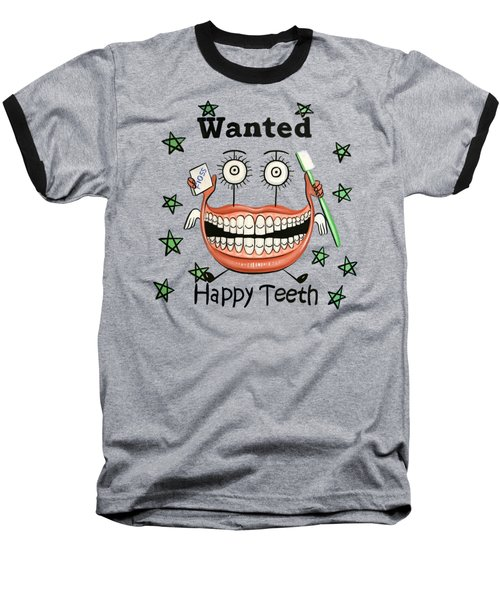 Happy Teeth T-shirt Baseball T-Shirt
