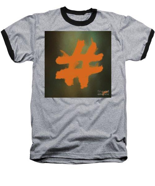 Baseball T-Shirt featuring the digital art Hashtag by Jim  Hatch